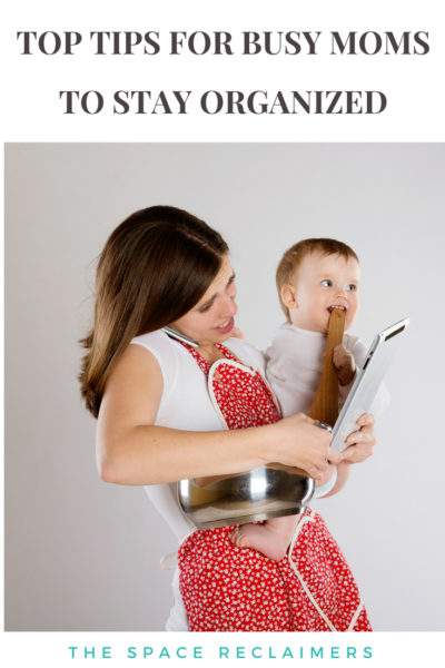Top Tips for busy moms to stay organized