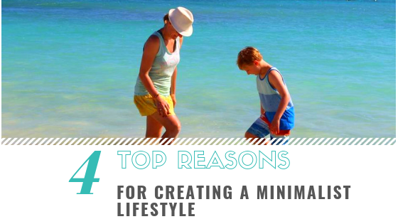 4 Top Reasons for creating a minimalist lifestyle