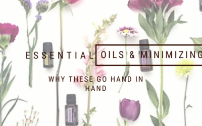 Essential Oils and Minimizing Go Hand in Hand
