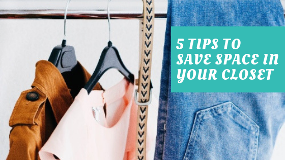 5 Tips To Help Save Space and Minimize Your Closet