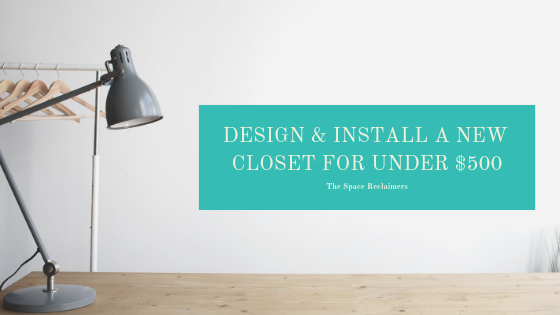 Design and Install a Closet for Under $500