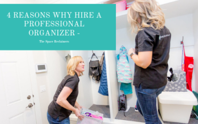 4 Reasons Why Hire a Professional Organizer – The Space Reclaimers